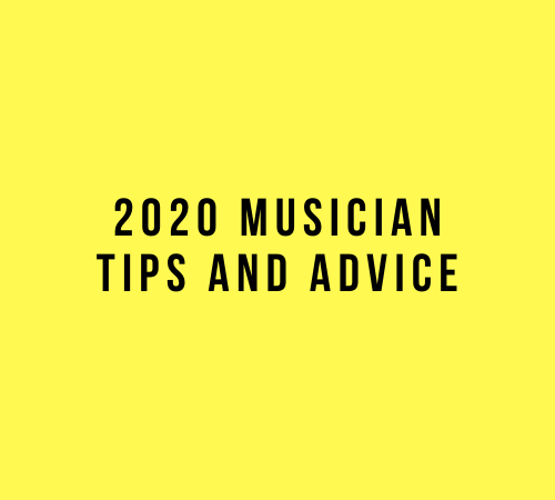 2020 Musician Tips And Advice